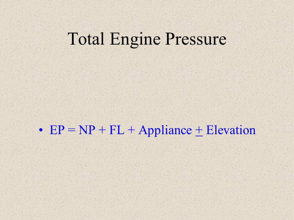 EP = NP + FL + Appliance + Elevation