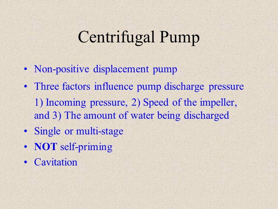 Centrifugal Pump Non-positive displacement pump
