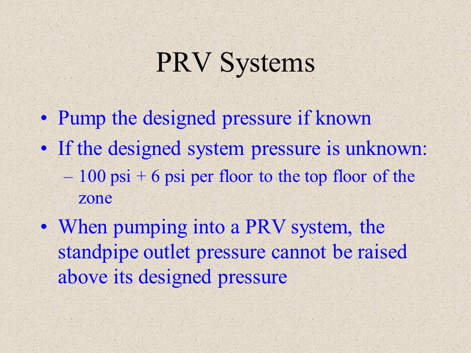PRV Systems Pump the designed pressure if known