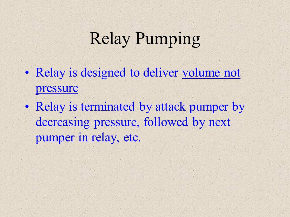 Relay Pumping Relay is designed to deliver volume not pressure