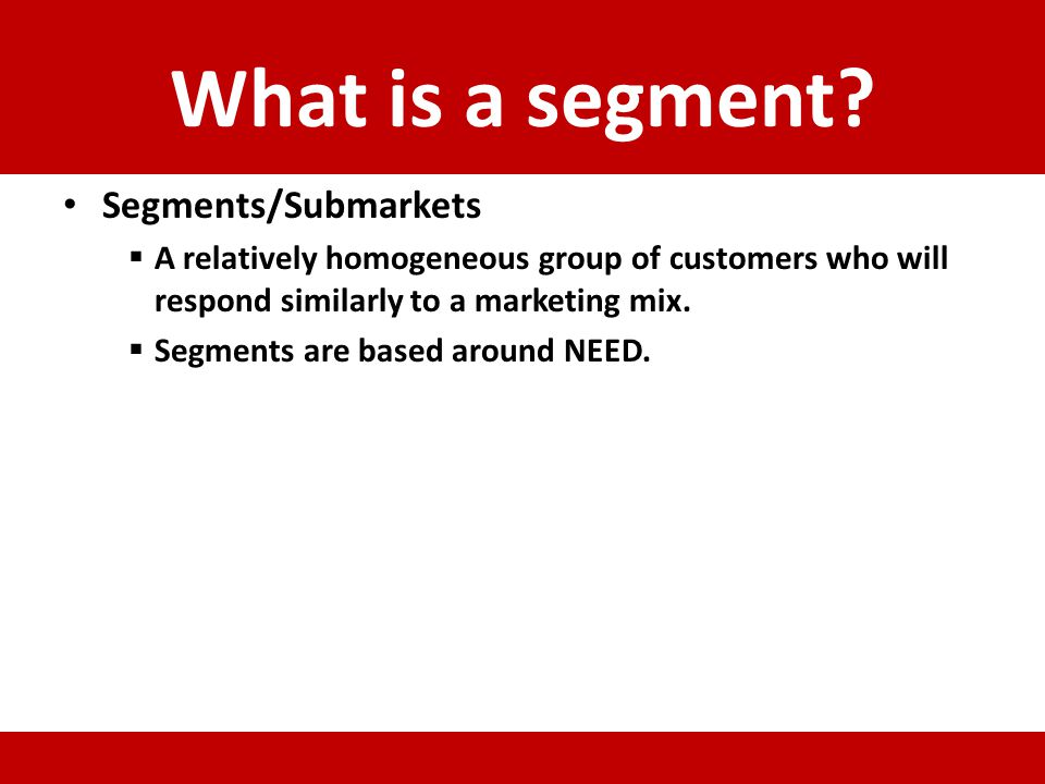 What is a segment Segments/Submarkets