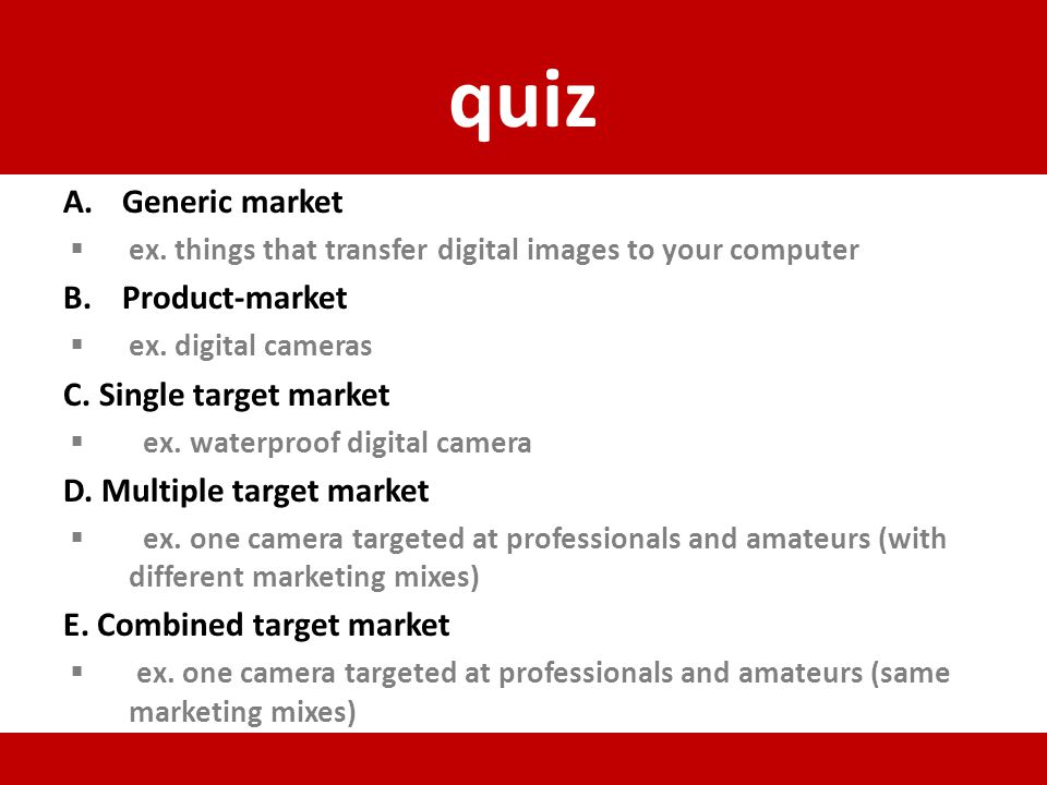 quiz Generic market Product-market C. Single target market