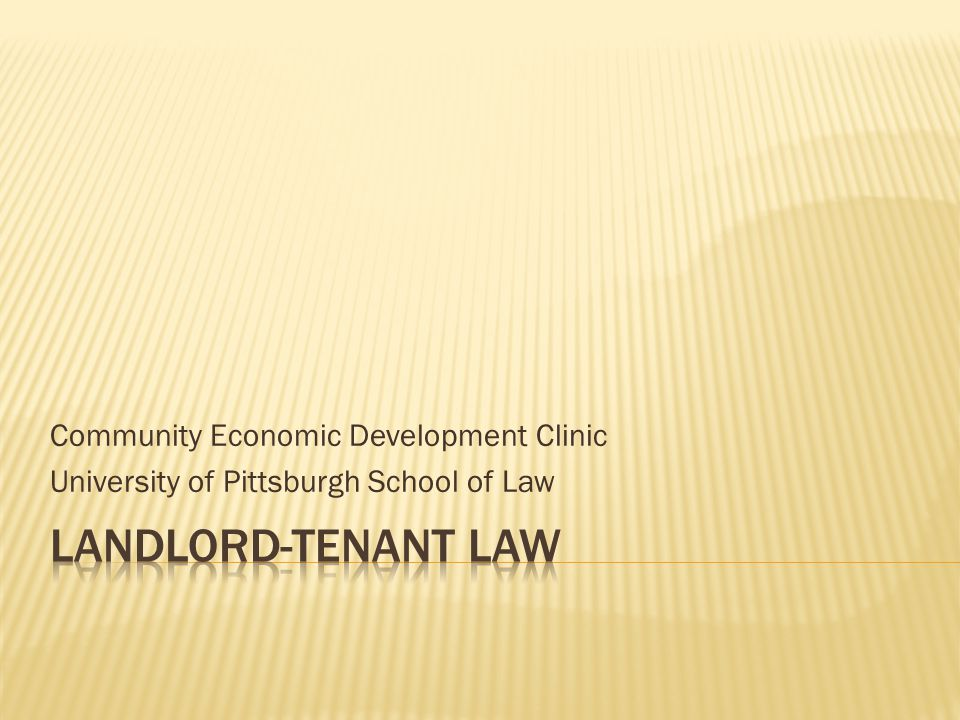 LANDLORD-TENANT LAW Community Economic Development Clinic