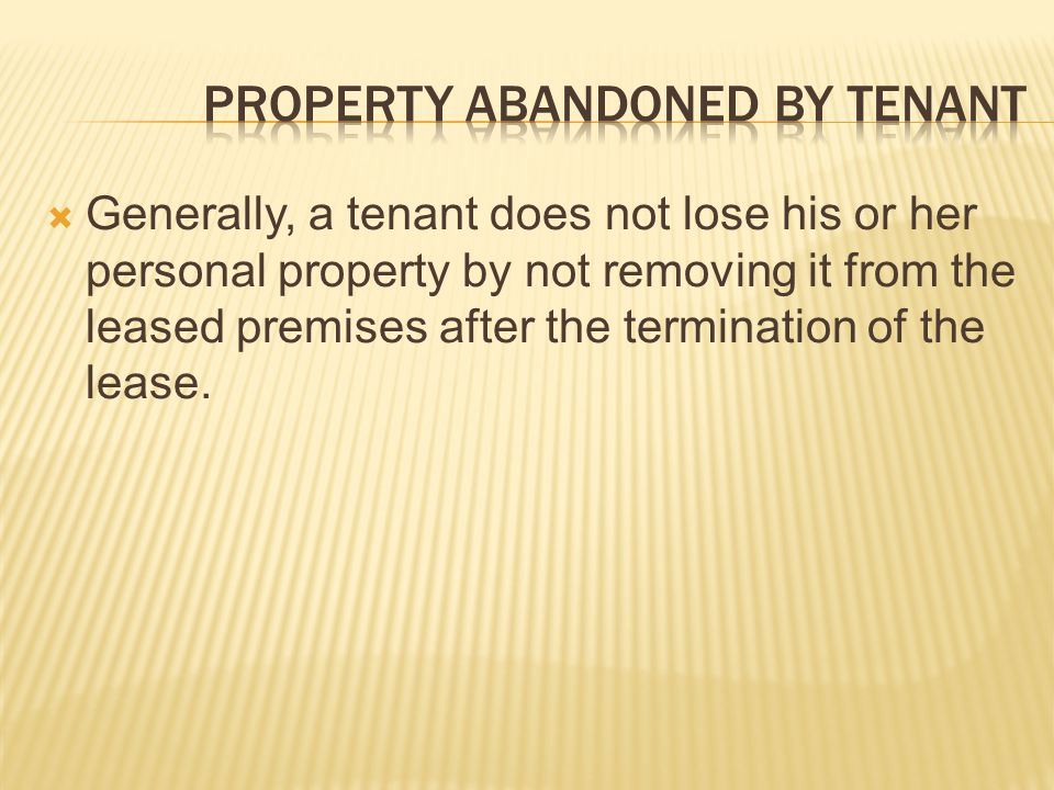 PROPERTY ABANDONED BY TENANT