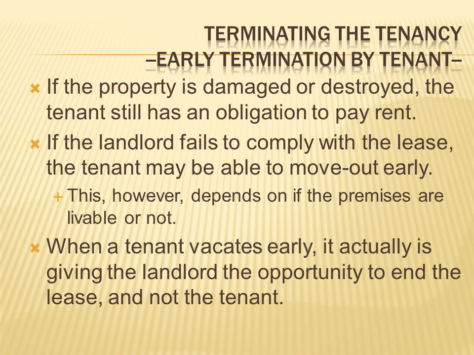 TERMINATING THE TENANCY --EARLY TERMINATION BY TENANT--