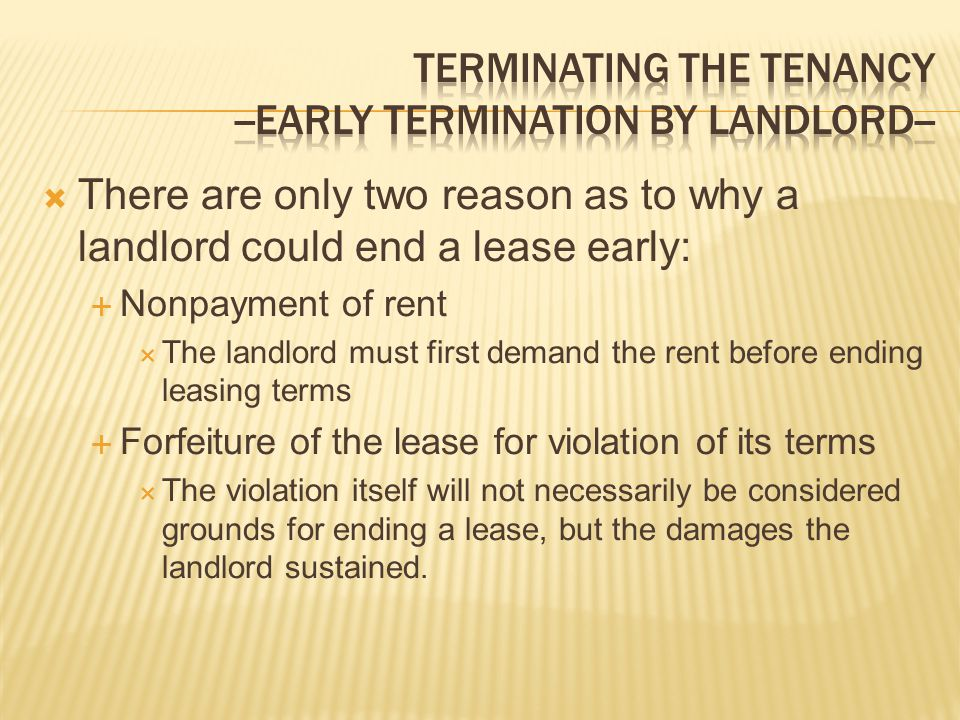 TERMINATING THE TENANCY --EARLY TERMINATION BY LANDLORD--