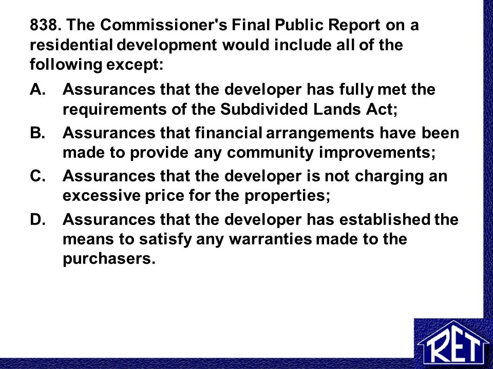 838. The Commissioner s Final Public Report on a residential development would include all of the following except:
