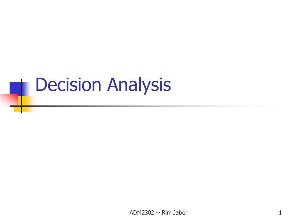 Decision Analysis ADM2302 ~ Rim Jaber