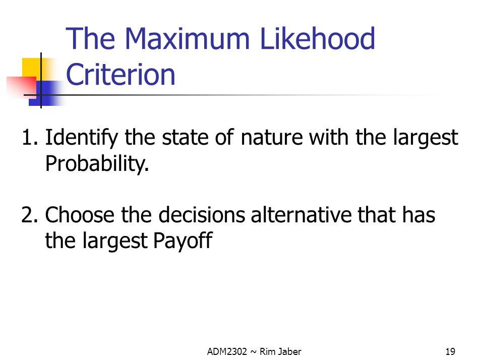 The Maximum Likehood Criterion