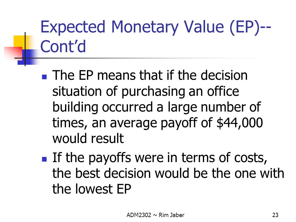 Expected Monetary Value (EP)--Cont'd