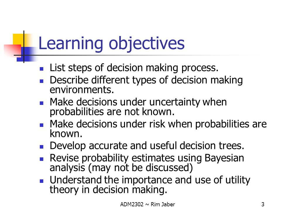 Learning objectives List steps of decision making process.