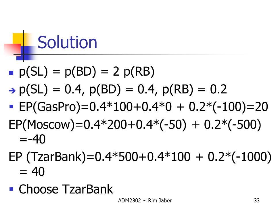 Solution p(SL) = p(BD) = 2 p(RB) p(SL) = 0.4, p(BD) = 0.4, p(RB) = 0.2