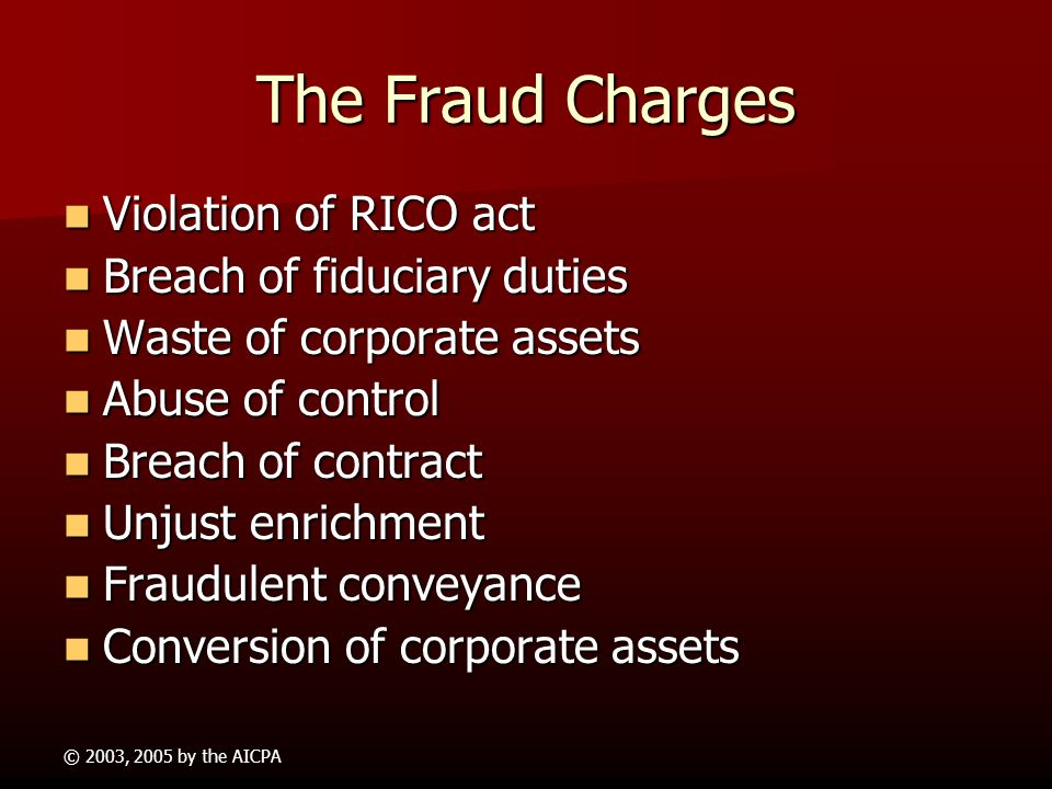 The Fraud Charges Violation of RICO act Breach of fiduciary duties