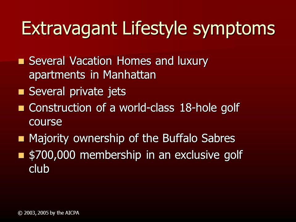Extravagant Lifestyle symptoms