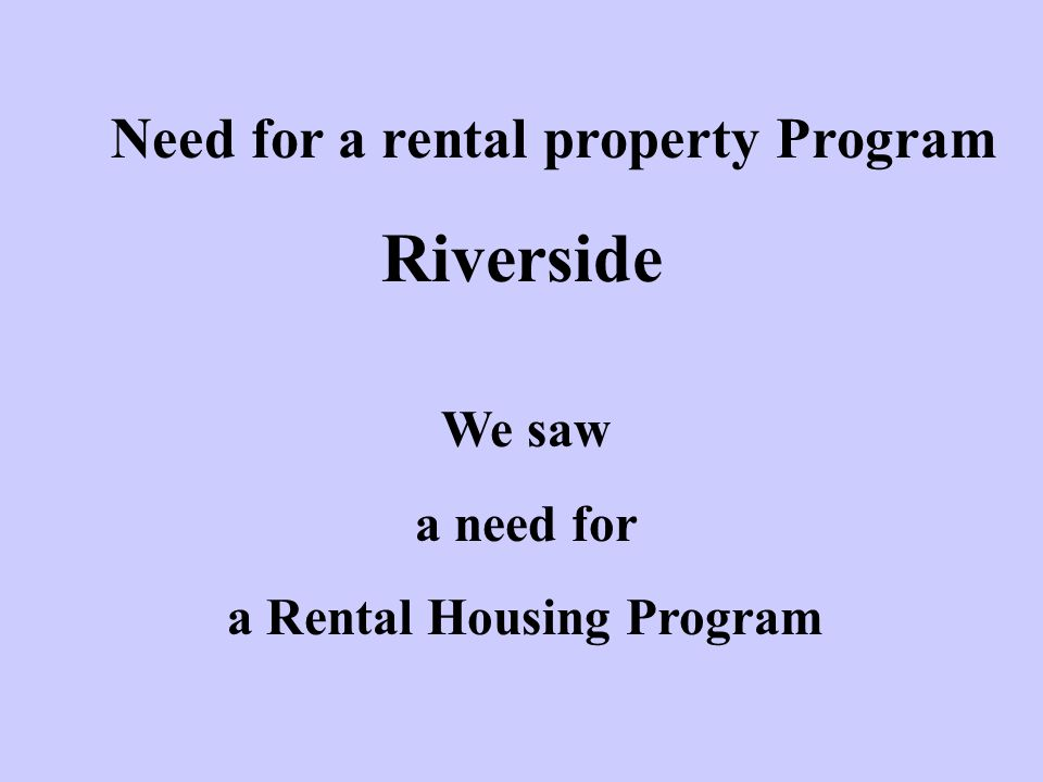 Need for a rental property Program a Rental Housing Program