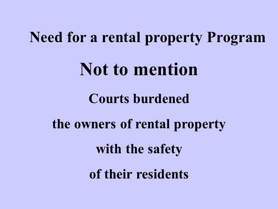Need for a rental property Program the owners of rental property