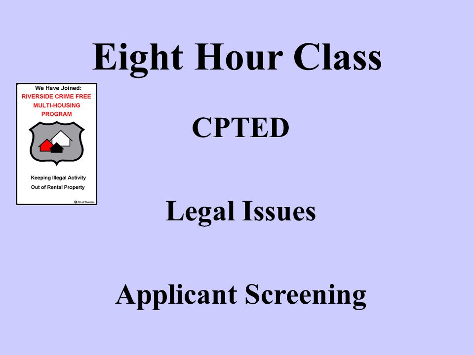 Eight Hour Class CPTED Legal Issues Applicant Screening