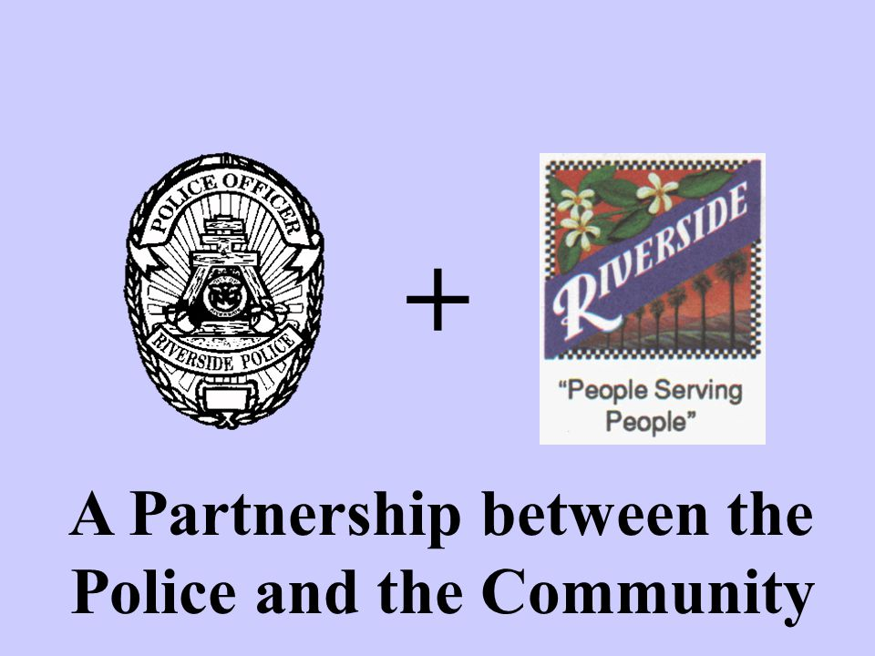 A Partnership between the Police and the Community