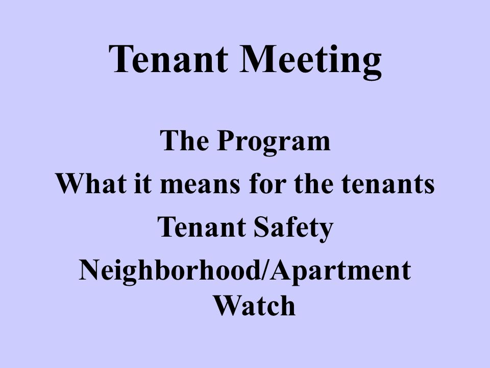 What it means for the tenants Neighborhood/Apartment Watch