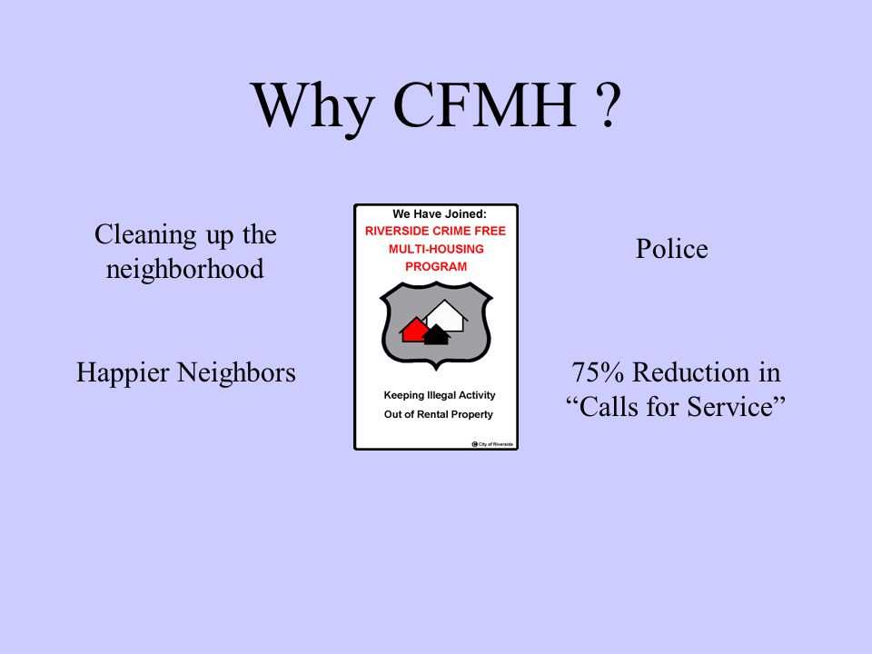 Why CFMH Cleaning up the neighborhood Police Happier Neighbors