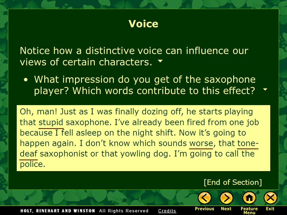 Voice Notice how a distinctive voice can influence our views of certain characters.