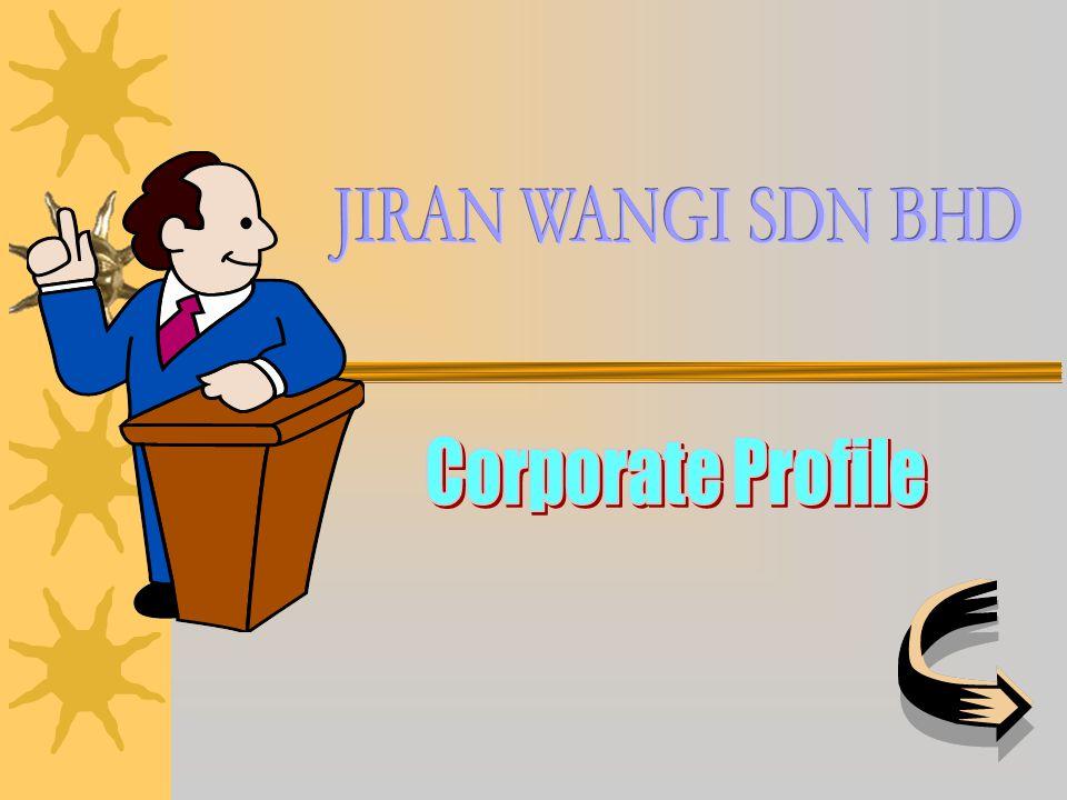 JIRAN WANGI SDN BHD Corporate Profile