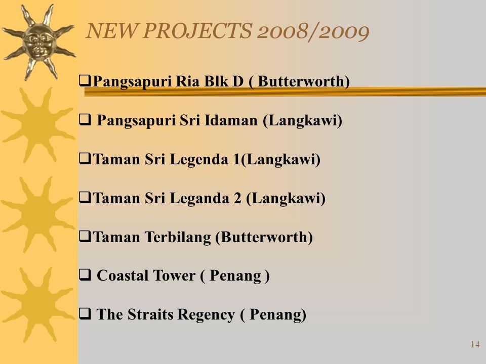 NEW PROJECTS 2008/2009 Pangsapuri Ria Blk D ( Butterworth)
