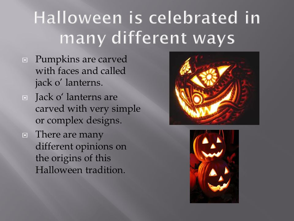 Halloween is celebrated in many different ways