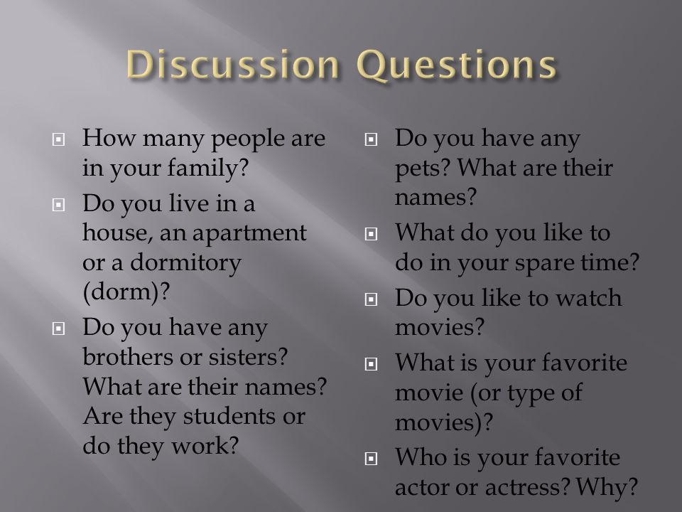 Discussion Questions How many people are in your family