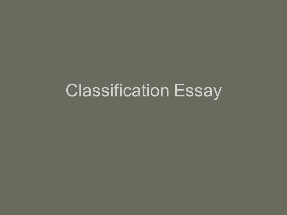 classification essay different types love parental friends Finding the perfect match in my short life, i have dated a few different types of people but mostly, they can fit a group or stereotype i should say.