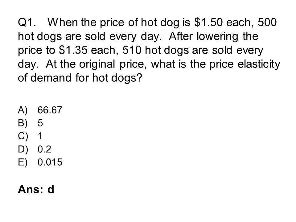 Q1. When the price of hot dog is $1