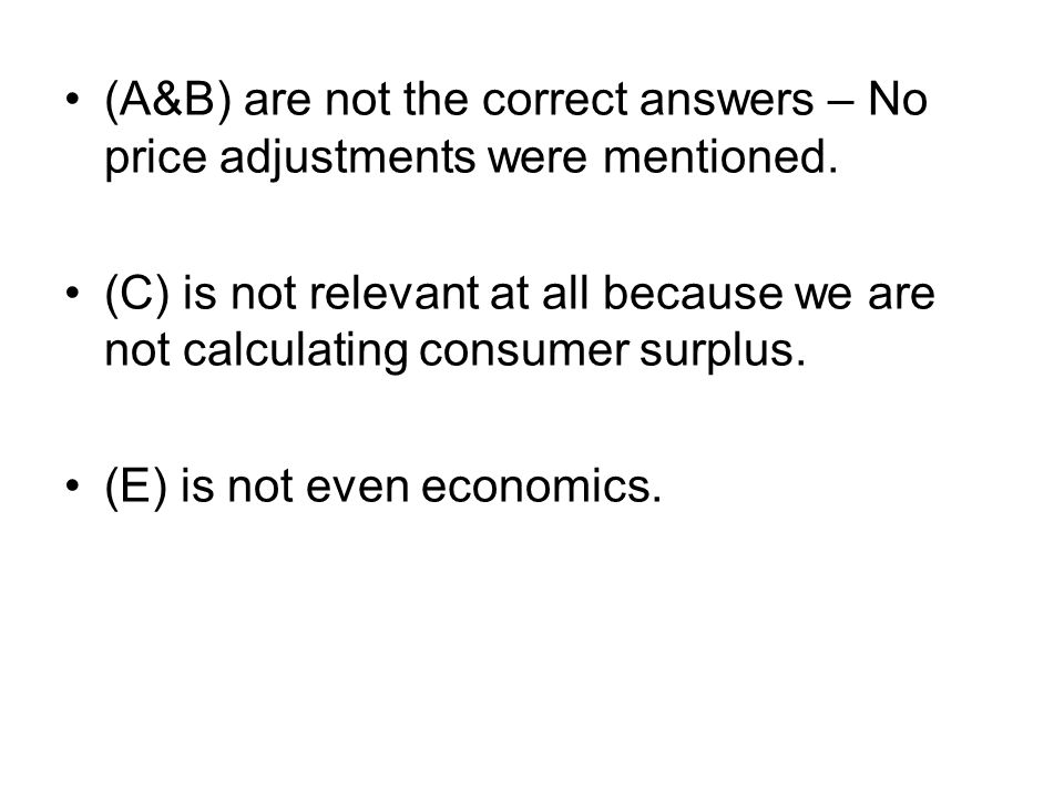 (A&B) are not the correct answers – No price adjustments were mentioned.