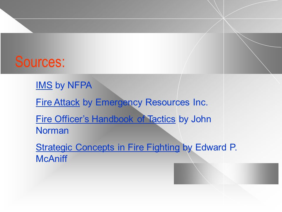 Sources: IMS by NFPA Fire Attack by Emergency Resources Inc.
