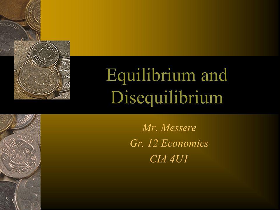 Equilibrium and Disequilibrium