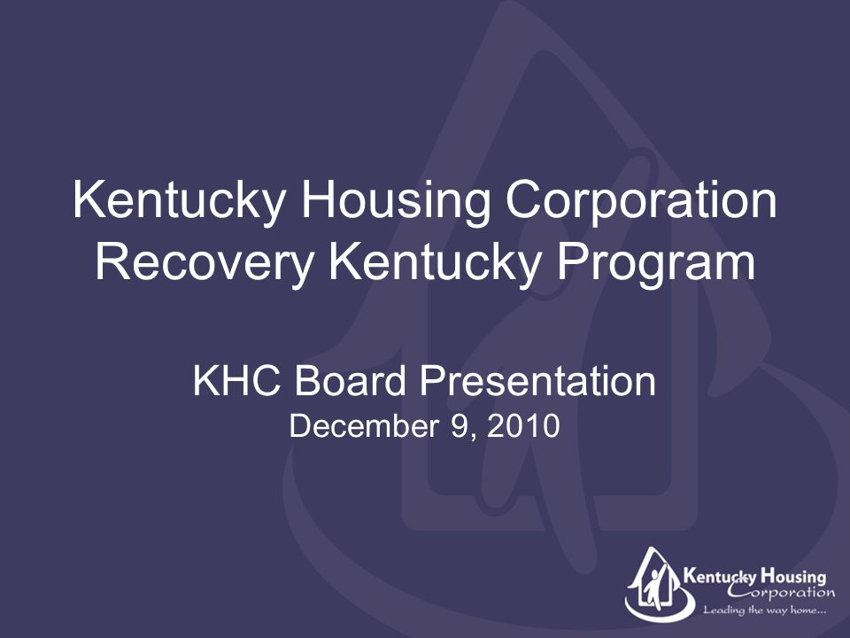 Kentucky Housing Corporation Recovery Kentucky Program KHC Board Presentation December 9, 2010