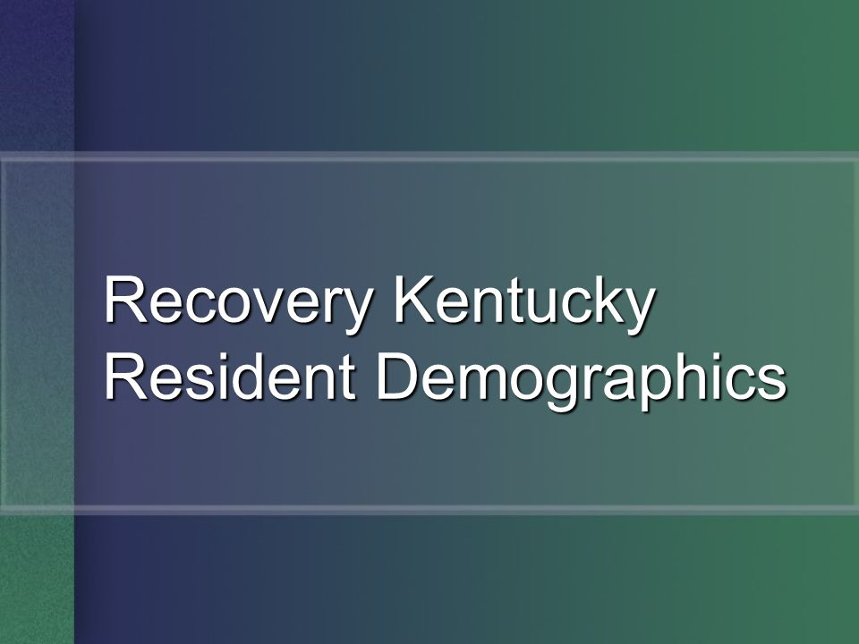 Recovery Kentucky Resident Demographics