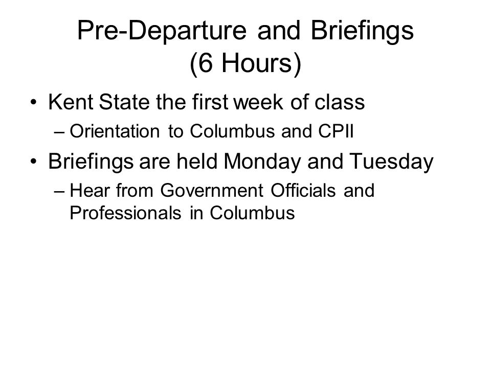 Pre-Departure and Briefings (6 Hours)