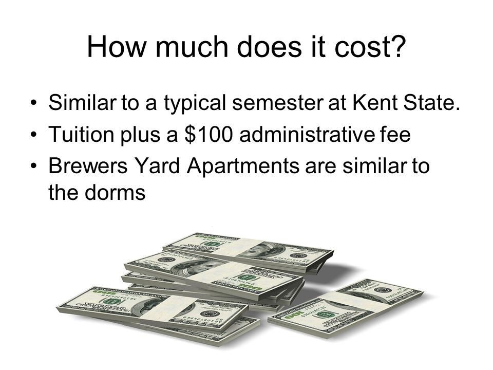 How much does it cost Similar to a typical semester at Kent State.
