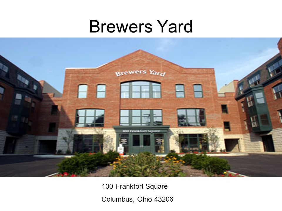Brewers Yard 100 Frankfort Square Columbus, Ohio 43206