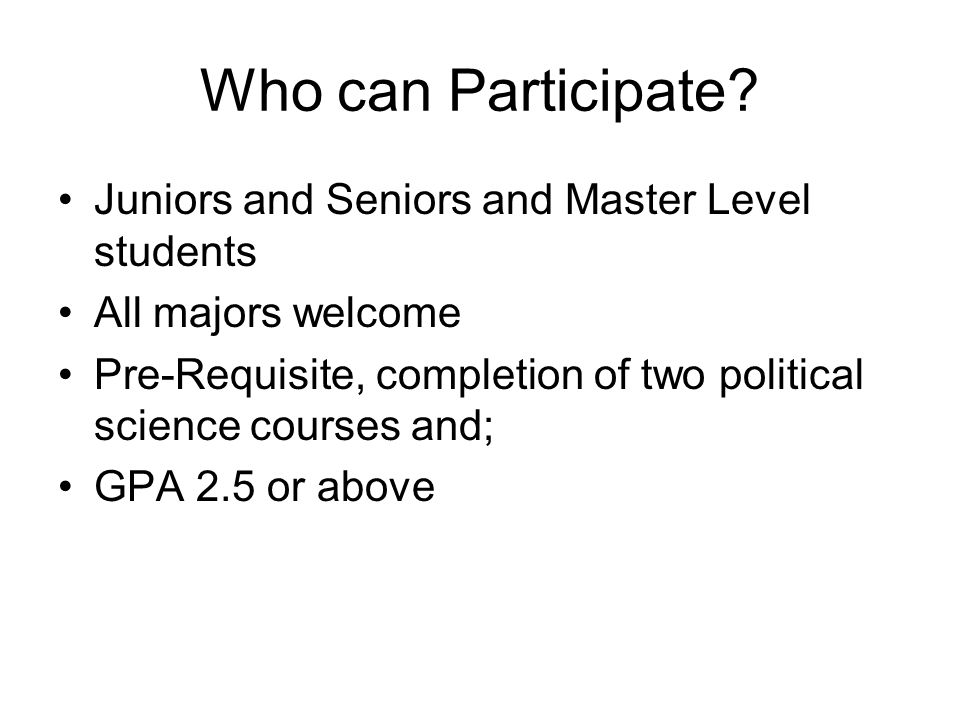 Who can Participate Juniors and Seniors and Master Level students