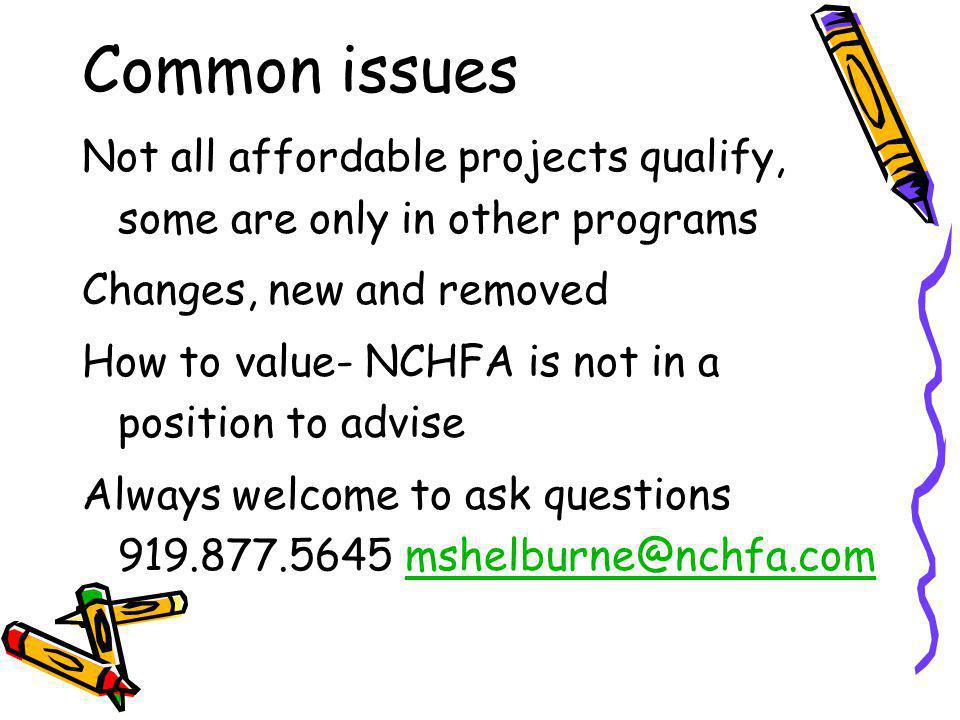 Common issues Not all affordable projects qualify, some are only in other programs. Changes, new and removed.