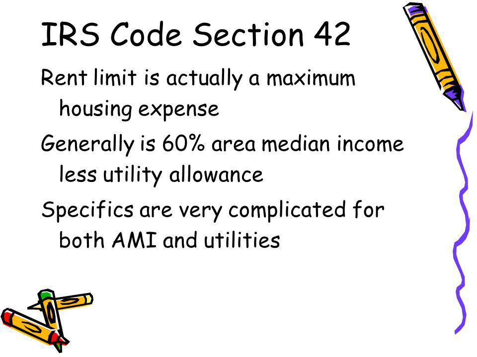 IRS Code Section 42 Rent limit is actually a maximum housing expense