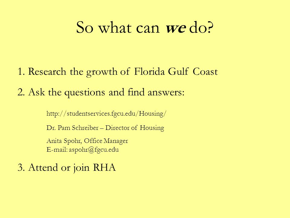 So what can we do 1. Research the growth of Florida Gulf Coast