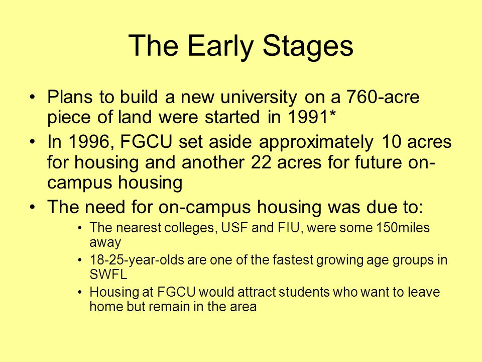 The Early Stages Plans to build a new university on a 760-acre piece of land were started in 1991*