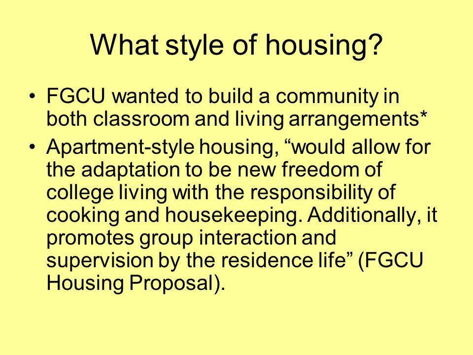 What style of housing FGCU wanted to build a community in both classroom and living arrangements*