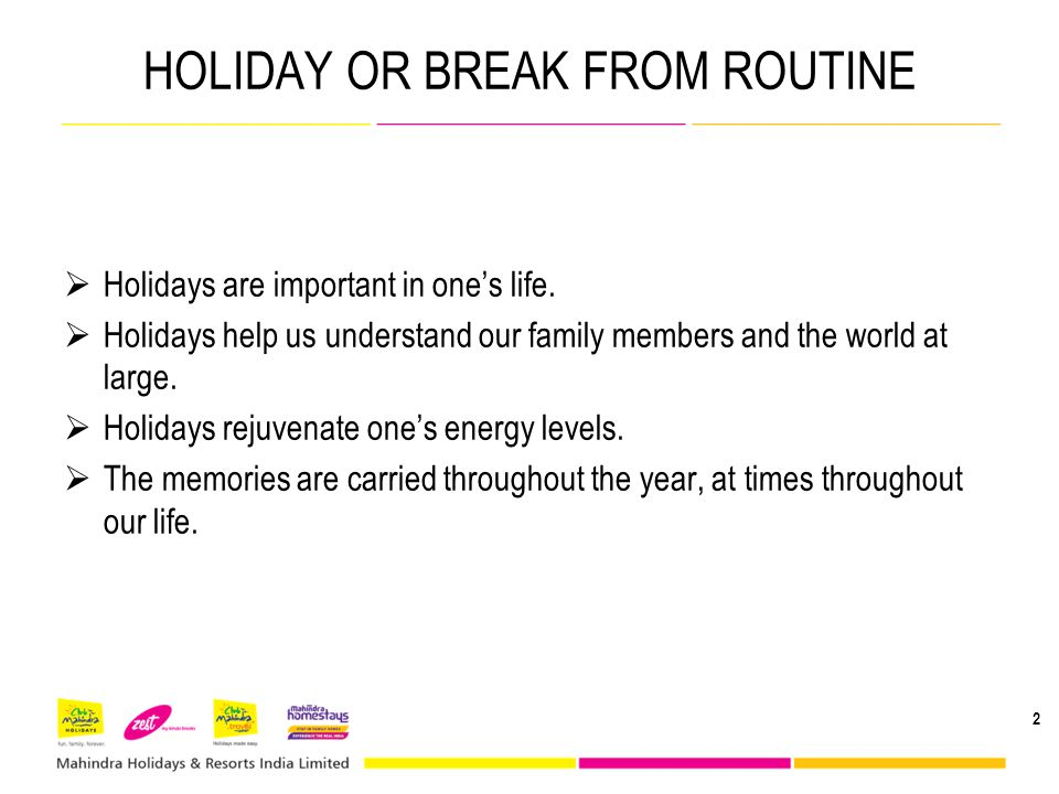HOLIDAY OR BREAK FROM ROUTINE