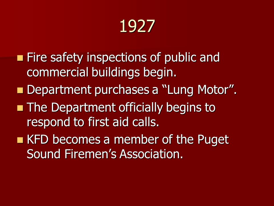 1927 Fire safety inspections of public and commercial buildings begin.