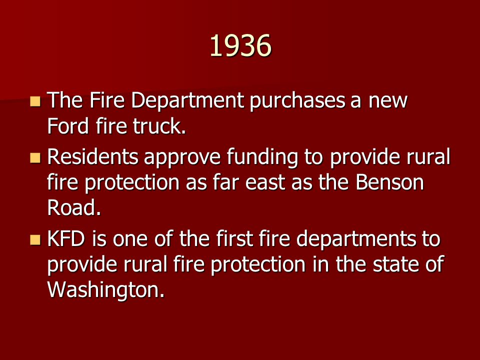 1936 The Fire Department purchases a new Ford fire truck.