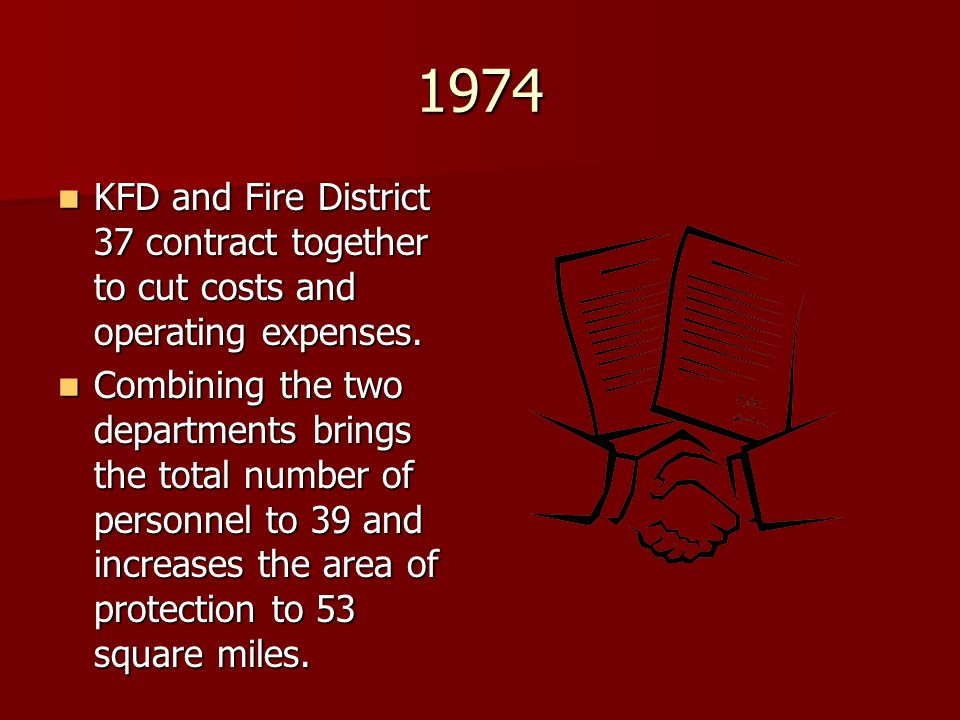 1974 KFD and Fire District 37 contract together to cut costs and operating expenses.