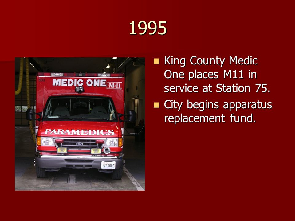 1995 King County Medic One places M11 in service at Station 75.